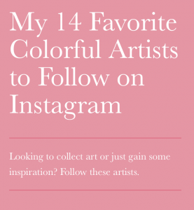 Press Carrie Colbert: My 14 Favorite Colorful Artists to Follow on Instagram